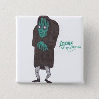 Igore Button