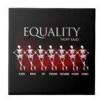 Igualdad. 'Nuff dijo Azulejos Cerámicos