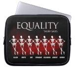 Igualdad. 'Nuff dijo Funda Computadora