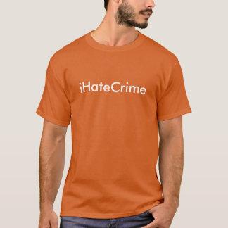 iHateCrime (I Hate Crime) T-Shirt