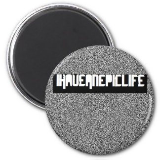 iHaveAnEpicLife Static edition magnet