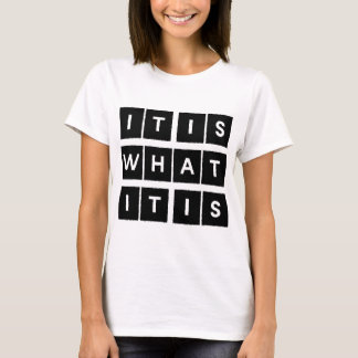 iiwii! It is what it is! T-Shirt