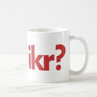 ¿IKR? TAZA DE CAFÉ