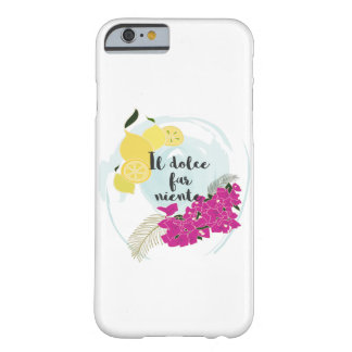 Il dolce far niente barely there iPhone 6 case