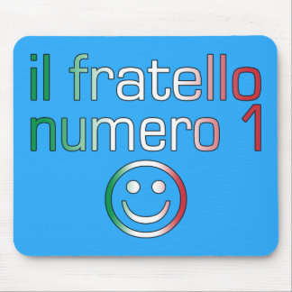 Il Fratello Numero 1 - Number 1 Brother in Italian Mouse Pad