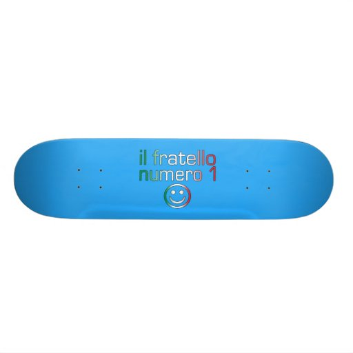 Il Fratello Numero 1 - Number 1 Brother in Italian Skate Board Deck