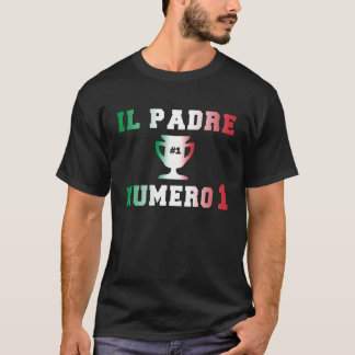 Il Padre Numero 1 #1 Dad in Italian Father's Day T-Shirt