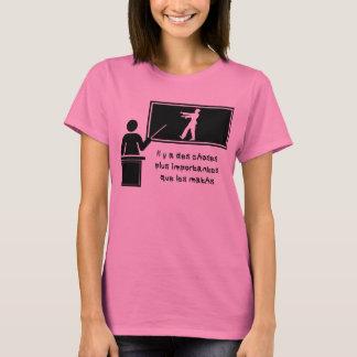 Il y a des choses plus importantes que les maths T-Shirt