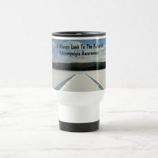 I'll Always Look To The Future!, Fibromyalgia..... 15 Oz Stainless Steel Travel Mug