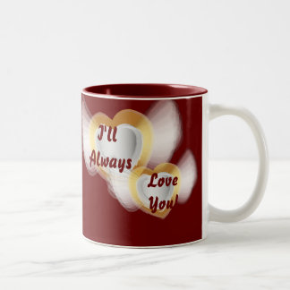 I'll Always Love You-Customize Two-Tone Coffee Mug