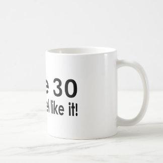 I'll be 30 when I feel like it Coffee Mug