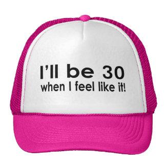 I'll be 30 when I feel like it Mesh Hats