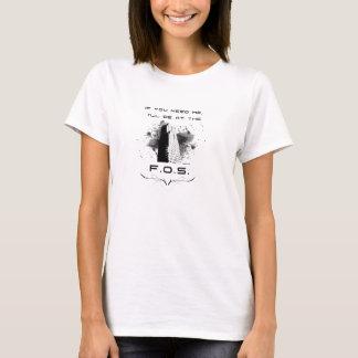 I'll Be At The F.O.S. T-Shirt