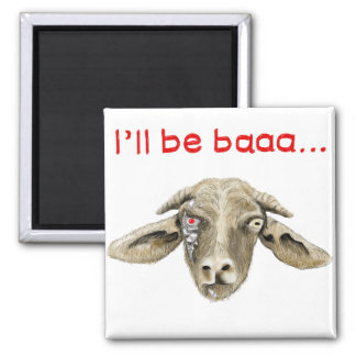 I'll be Baaa Funny Goat Art Science Fiction Design Magnet