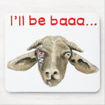 I'll be Baaa Funny Goat Art Science Fiction Design Mouse Pad