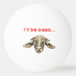 I'll be Baaa Funny Goat Art Science Fiction Design Ping-Pong Ball
