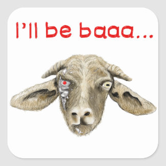 I'll be Baaa Funny Goat Art Science Fiction Design Square Sticker