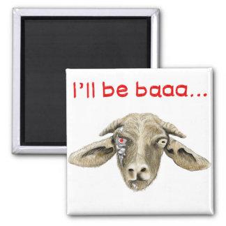 I'll be baaa..funny goat meme fridge magnet