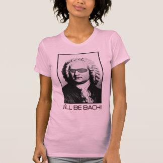 I'll be BACH - J.S. Bach Tee Shirts