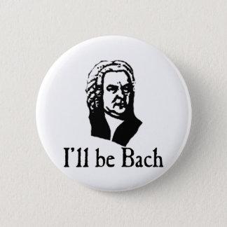 I'll Be Bach Pinback Button