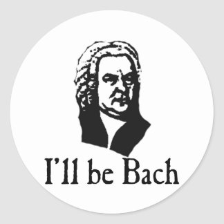 I'll Be Bach Round Stickers