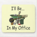 I'll Be in My Office Garden Mouse Pad