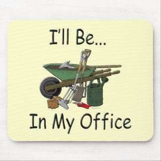 I'll Be in My Office Garden Mousepads
