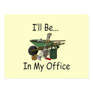 I'll Be in My Office Garden Postcard