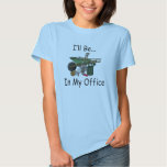 I'll Be in My Office Garden Shirts