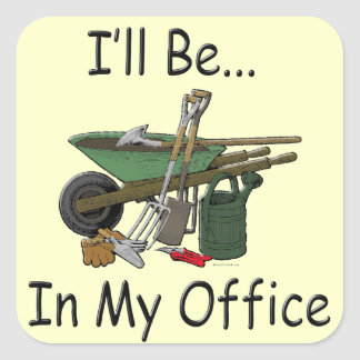 I'll Be in My Office Garden Stickers