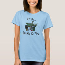 I'll Be in My Office Garden T-Shirt