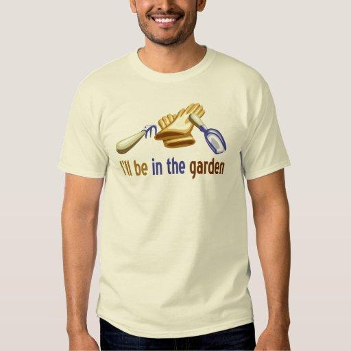 I'll be in the garden: for gardener or landscaping t shirt