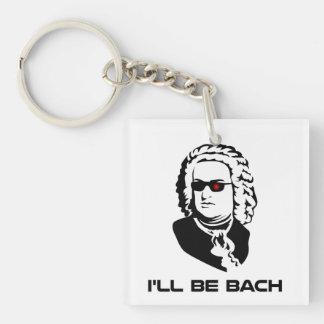 I'll Be Johann Sebastian Bach Keychain