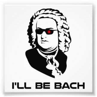I'll Be Johann Sebastian Bach Photo Print
