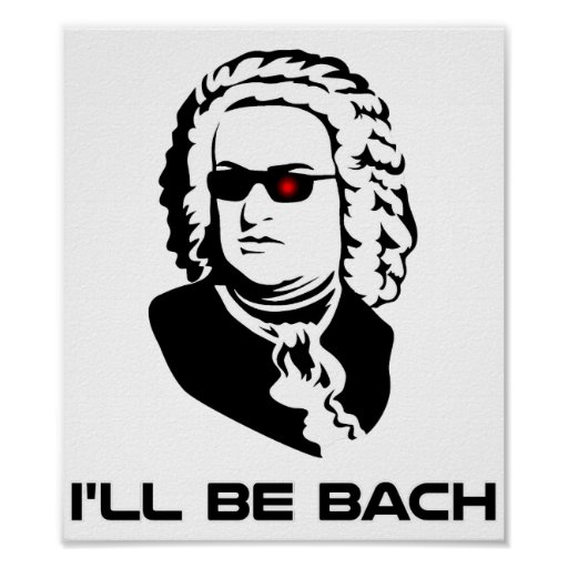 I'll Be Johann Sebastian Bach Poster