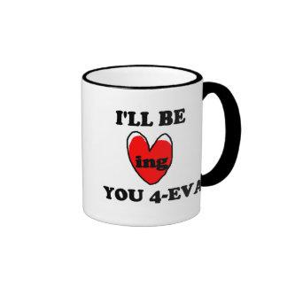 I'll Be Loving You 4-eva Ringer Mug