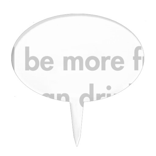 Ill-be-more-fun-fut-light-gray.png Figuras Para Tartas