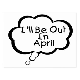 I'll Be Out In April Postcard