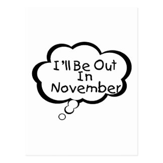 I'll Be Out In November Postcard