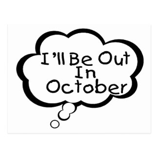 I'll Be Out In October Post Card