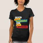 I'll be post-feminist in a post-pa... - Customized T Shirt