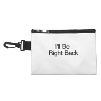 I'll Be Right Back Accessory Bag