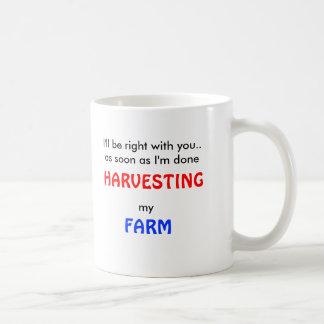 I'll be right with you..as soon as I'm done, HA... Classic White Coffee Mug