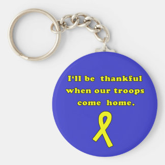 I'll Be Thankful when Our Troops Come Home Keychain