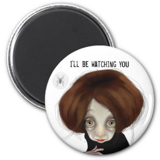 I'll be watching you 2 inch round magnet