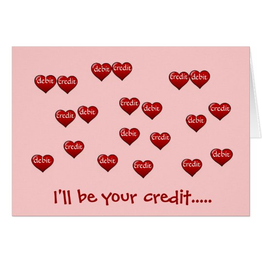 I'll be your credit. Romantic Accountant Valentine Card
