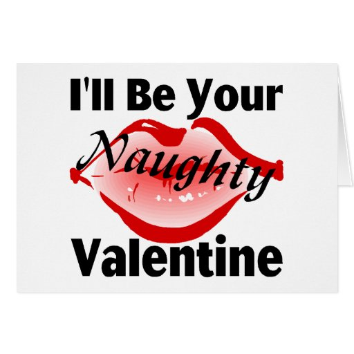 I'll Be Your Naughty Valentine Greeting Card