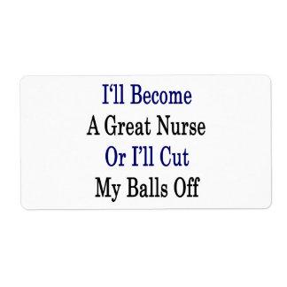 I'll Become A Great Nurse Or I'll Cut My Balls Off Shipping Label