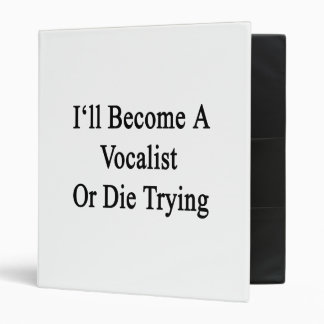 I'll Become A Vocalist Or Die Trying Vinyl Binder