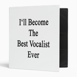 I'll Become The Best Vocalist Ever Binders